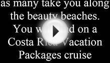 Choosing Costa Rica Vacation Packages II.avi