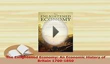 Download The Enlightened Economy An Economic History of